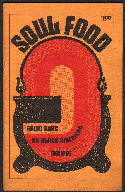 Soul food a cookbook with 50 black american recipes from radio kyac cover to the soul food cookbook from kyac seattle 1969 forumfinder Images